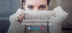 Epic List of Fashion Influencers In The US To Boost Your Brand